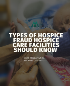 Types of Hospice Fraud Hospice Care Facilities Should Know